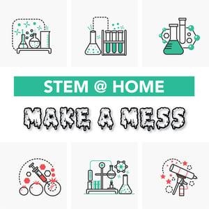 STEM-at-Home_Make-a-Mess-1