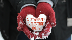 SustainableValentineIdeas_1024x1024